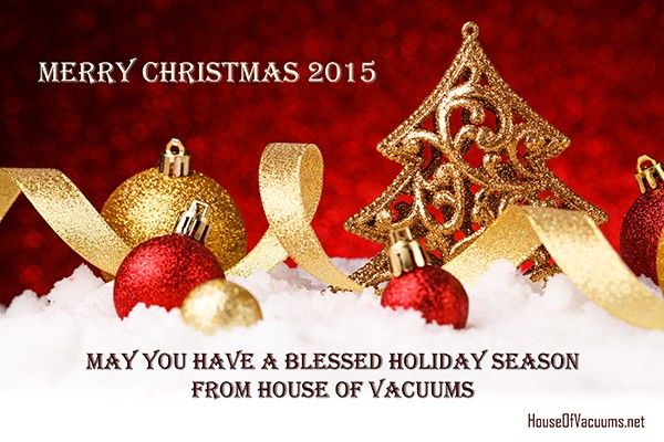 Merry Christmas 2015 - May You Have a Blessed Holiday Season from House of Vacuums Irondale | your #1 floor cleaning solution for vacuum cleaner | 205.956.8950