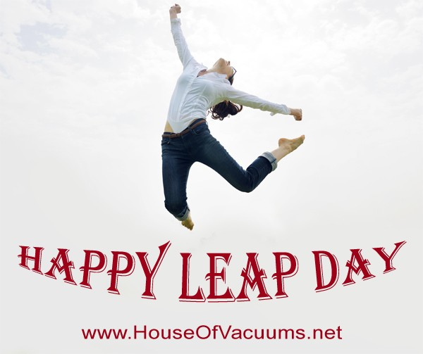 Happy Leap Day 2016 from House of Vacuums Irondale! We're your #1 floor cleaning solution to keep your home clean and tidy located at | 205.956.8950