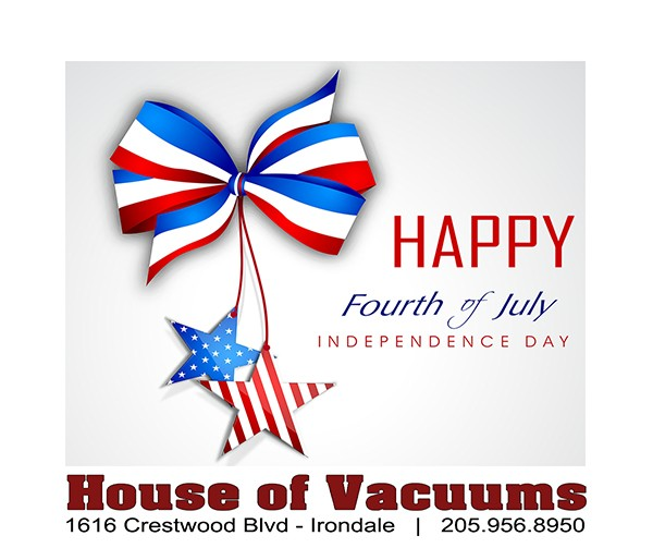 Happy Independence Day 2016 from House of Vacuums Irondale. Hope each of you are celebrating July 4th with family and friends and eating lots barbeque.