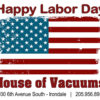 Happy Labor Day 2017 from House of Vacuums Irondale.  We hope you are celebrating this holiday weekend with family and friends and having a great time!