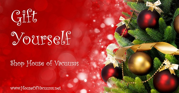 Gift Yourself This Christmas at House of Vacuums! It's only days until Christmas and everyone is hurrying to purchase the right gift for each person on your holiday guest list.
